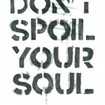 don't spoil your soul