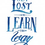 get lost and learn the way